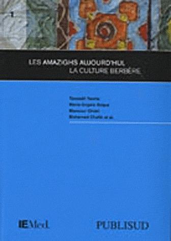 Les Amazighs Aujourd'Hui ; La Culture Berbere