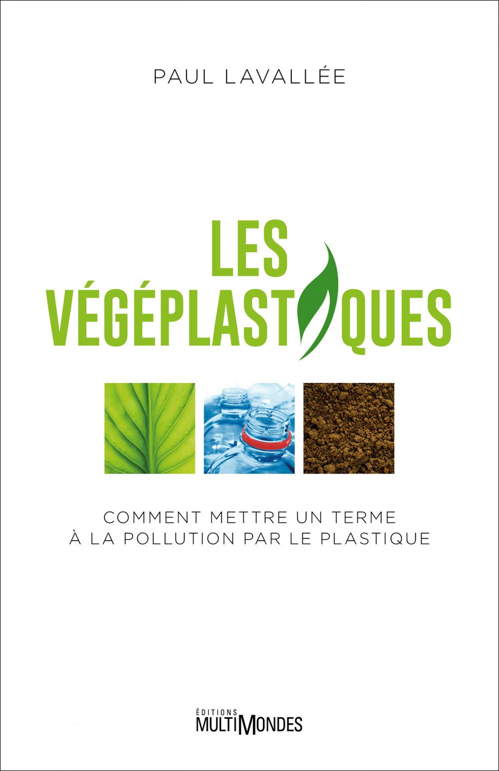 Les végéplastiques ; comment mettre un terme à la pollution par le plastique