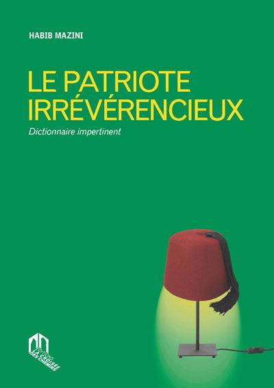 Le Patriote Irreverencieux ; Dictionnaire Impertinent