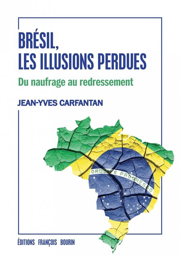 Brésil, les illusions perdues ; du naufrage au redressement