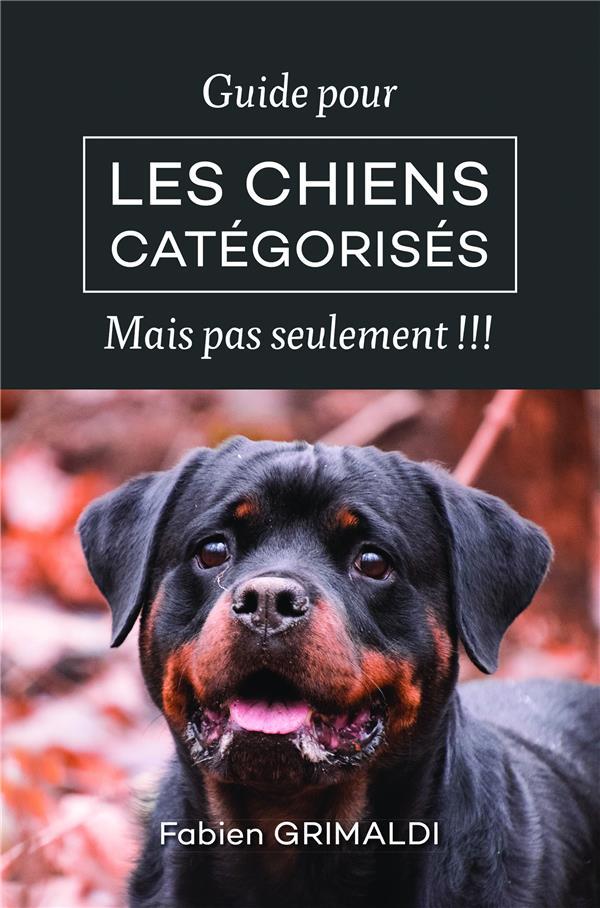 Guide pour les chiens catégorisés ; mais pas seulement !!!