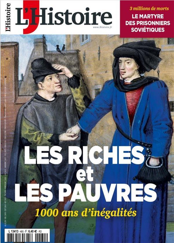 L'histoire n 480 - riches et pauvres : 1000 ans d'inegalites - fevrier 2021