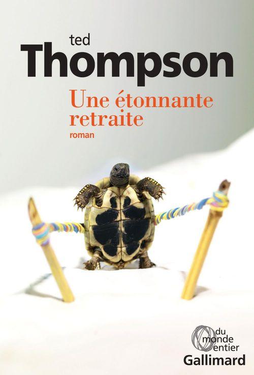 Une étonnante retraite  - Thompson Ted