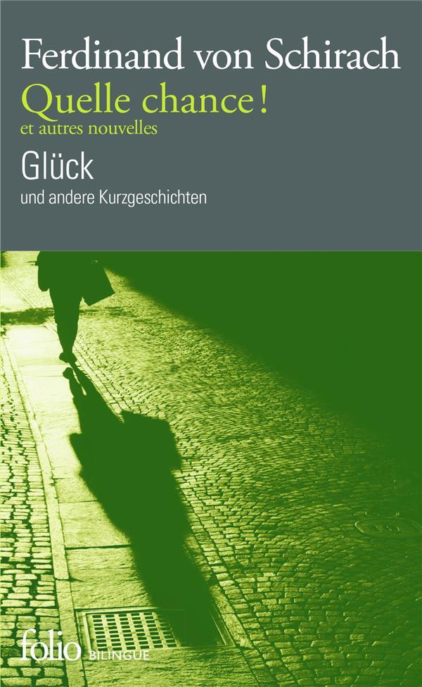 Quelle chance ! et autres nouvelles ; Glück und andere Kurzgeschichten