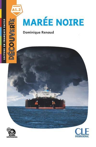 Marée noire ; niveau A1.2 (2e édition)