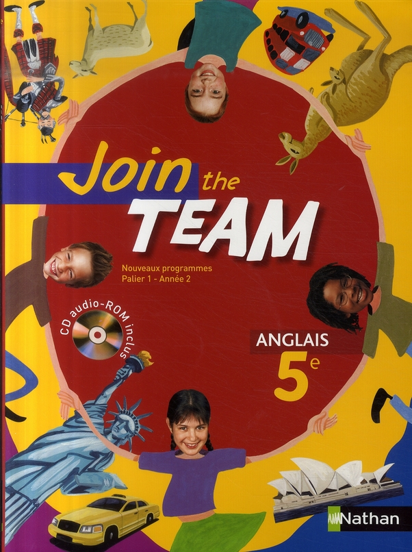 Join The Team; Anglais ; 5eme ; Palier 1 Annee 2 ; Livre De L'Eleve (Edition 2007)