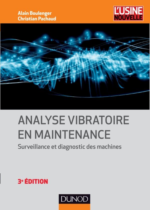 Analyse Vibratoire En Maintenance ; Surveillance Et Diagnostic Des Machines (3e Edition)