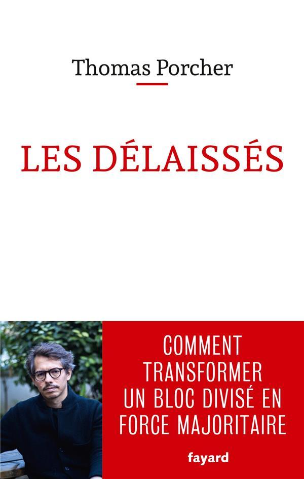 LES DELAISSES  -  COMMENT TRANSFORMER UN BLOC DIVISE EN FORCE MAJORITAIRE