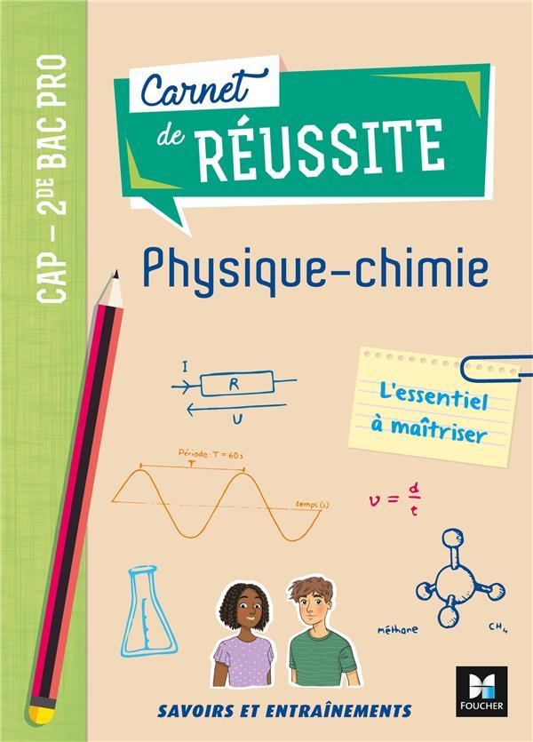 carnet de réussite ; physique-chimie ; CAP, 2de bac pro ; l'essentiel à maîtriser ; livre élève (édition 2020)