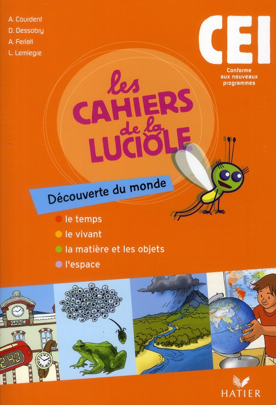 Les Cahiers De La Luciole; Decouverte Du Monde ; Ce1 ; Le Temps, Le Vivant, La Matiere Et Les Objets, L'Espace ; Cahier De L&#3