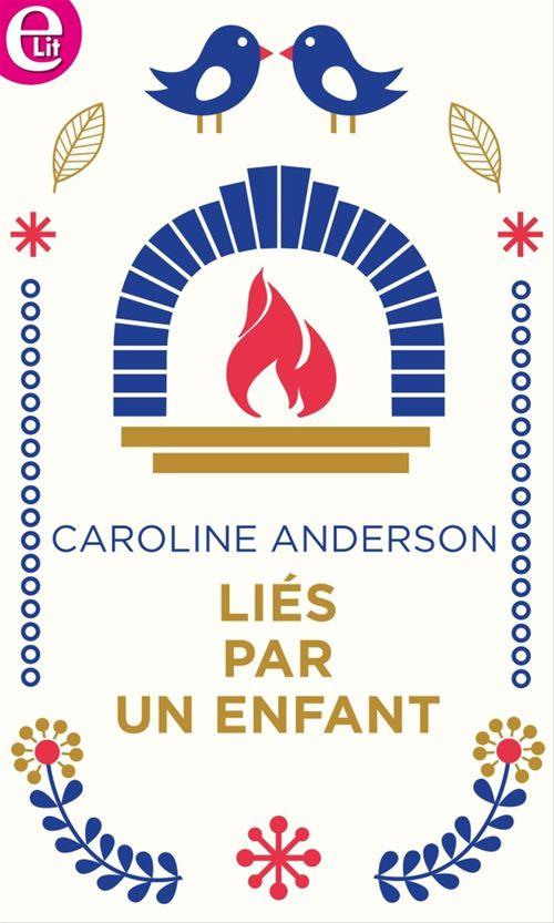 Vente Livre Numérique : Liés par un enfant  - Caroline Anderson