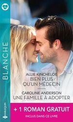 Vente EBooks : Bien plus qu'un médecin - Une famille à adopter - Quand le passé resurgit  - Scarlet Wilson - Caroline Anderson - Allie Kincheloe