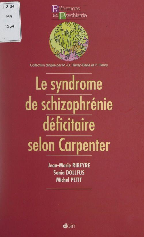 Le concept de schizophrénie déficitaire selon Carpenter