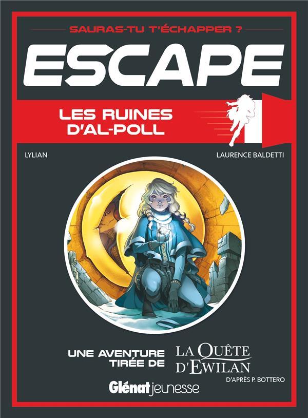 Escape ! ; les ruines d'Al-Poll ; une aventure de la quête d'Ewilan