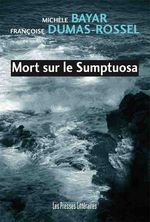Mort sur le Sumptuosa  - Michèle Bayar - Françoise Dumas-Rossel
