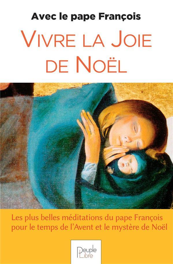 Vivre la joie de Noël avec le pape François (édition 2020)
