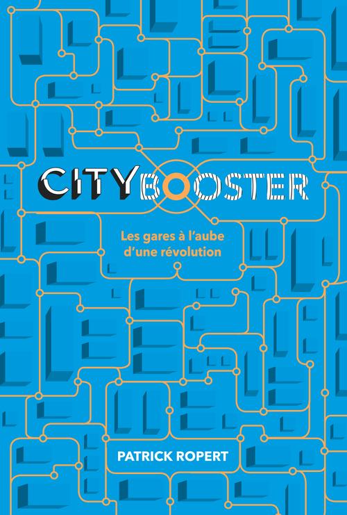City booster ; les gares à l'aube d'une révolution
