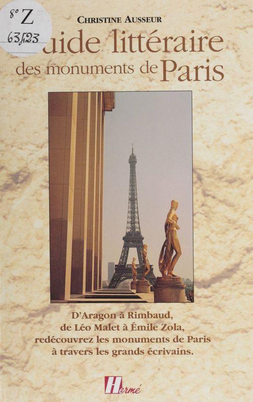 Guide littéraire des monuments de Paris  - Christine Ausseur