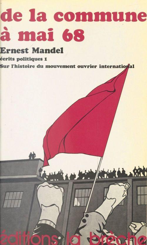 Écrits politiques (1) : De la Commune à mai 68