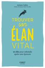 Vente EBooks : Trouver son élan vital - 10 clés pour rebondir après une épreuvre  - Ariane CALVO