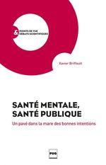 Santé mentale, santé publique  - Xavier Briffault - Savier Briffault