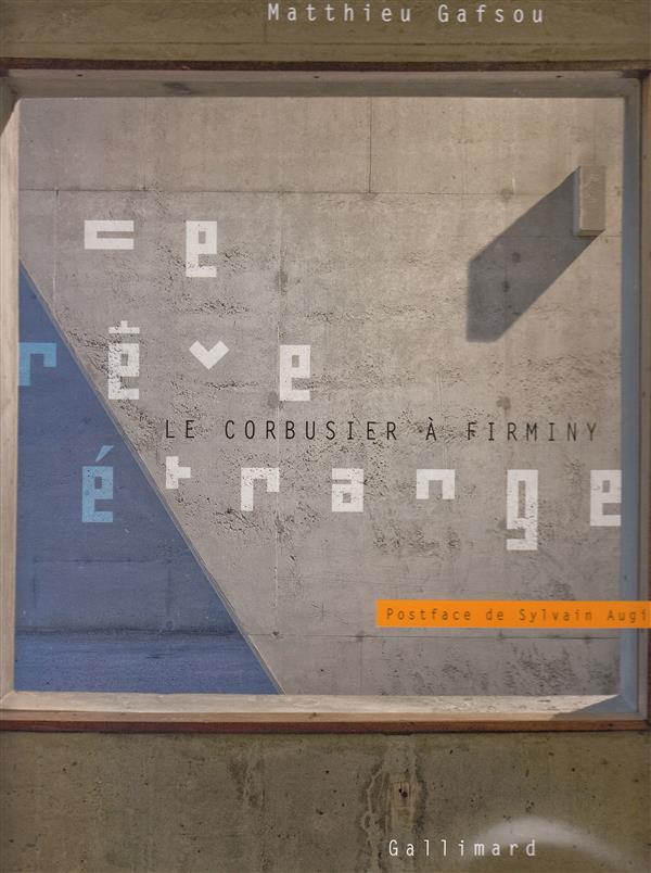 Ce rêve étrange, le Corbusier à Firminy