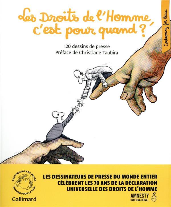 LES DROITS DE L'HOMME, C'EST POUR QUAND ? - 120 DESSINS DE PRESSE COLLECTIFS/TAUBIRA