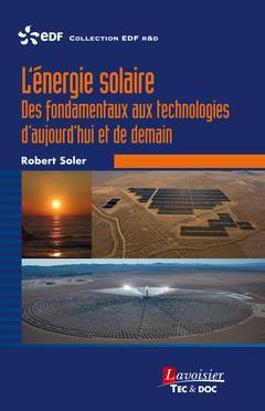 L'énergie solaire ; des fondamentaux aux technologies d'aujourd'hui et de demain