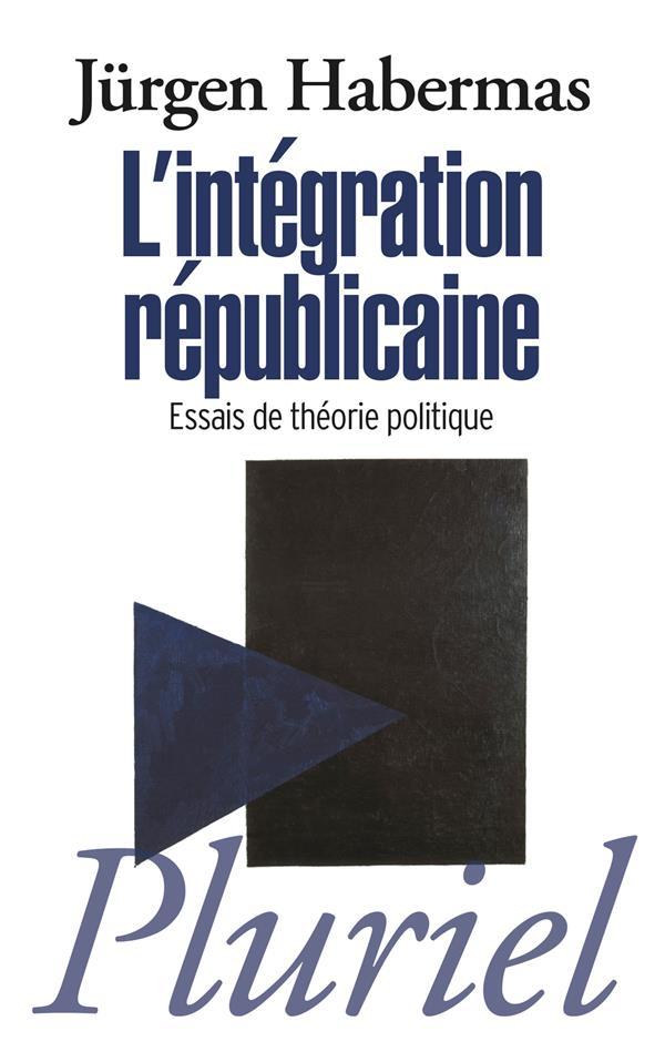 l'intégration républicaine ; essai de théorie politique