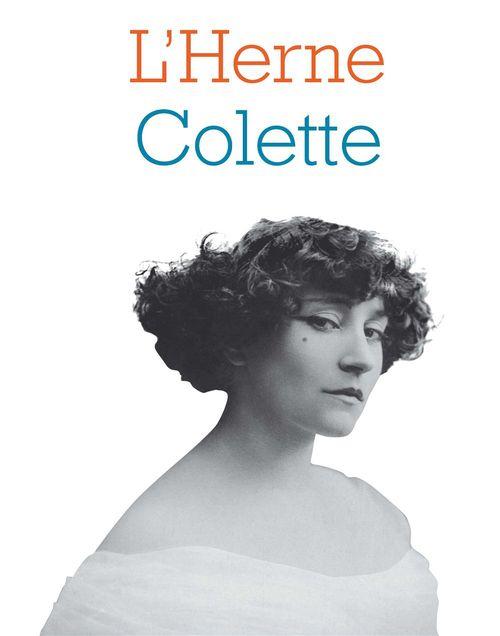 LES CAHIERS DE L'HERNE T.82 ; Colette