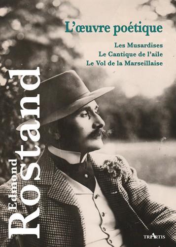 L'oeuvre poétique ; les musardines ; le cantique de l'aile ; le vol de la Marseillaise