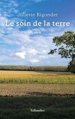 Vente Livre Numérique : Le Soin de la terre  - Juliette Rigondet