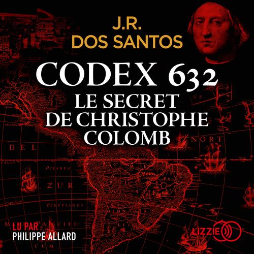 Codex 632 : le secret de Christophe Colomb  - Jose rodrigues dos Santos