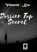 Dossier Top secret  - Véracité-Ktn