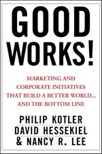 Vente Livre Numérique : Good Works!  - Nancy Lee - Philip Kotler - David Hessekiel