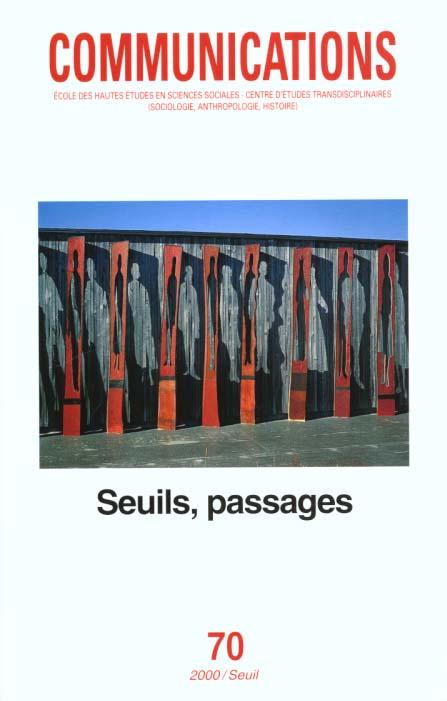 Revue communications n.70 ; seuils, passages
