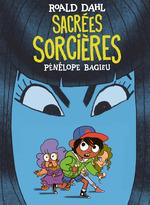 Sacrées sorcières  - Roald Dahl - Pénélope Bagieu