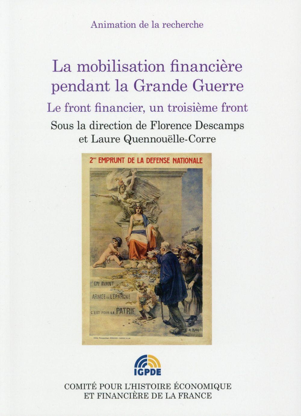 la mobilisation financière pendant la Grande Guerre ; le front financier, un troisième front