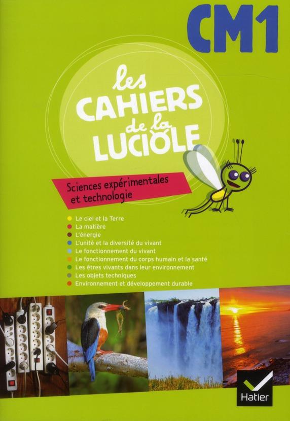 Les Cahiers De La Luciole; Sciences Experimentales Et Technologie ; Cm1
