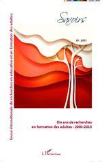 Vente Livre Numérique : Dix ans de recherches en formation des adultes : 2003-2013  - Denis Cristol - Andreas - Jean-Marie Barbier - Philippe Carré - Jean-Michel Baudouin - Jean-Pierre Boutinet - Christian Batal
