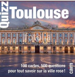 Quizz Toulouse ; 100 cartes, 500 questions pour tout savoir sur la ville rose !
