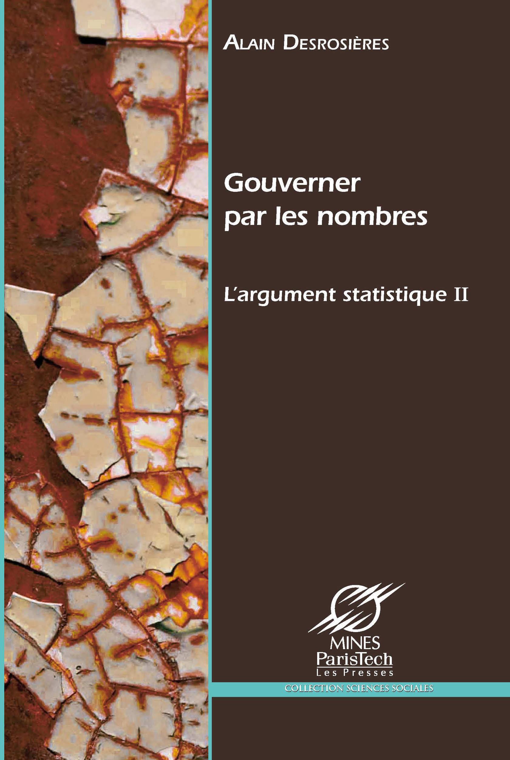 Gouverner par les nombres ; l'argument statistique II