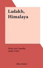 Vente Livre Numérique : Ladakh, Himalaya  - André Velter - Marie-José Lamothe