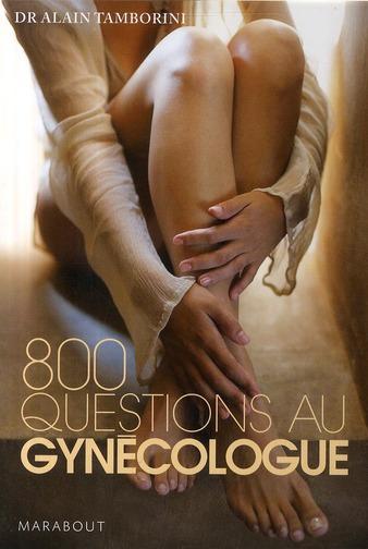 800 QUESTIONS AU GYNECOLOGUE