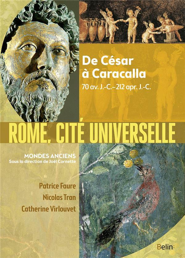 Rome vers la cité universelle ; de César à Caracalla, 70 av. J.-C. - 212 apr. J.-C.