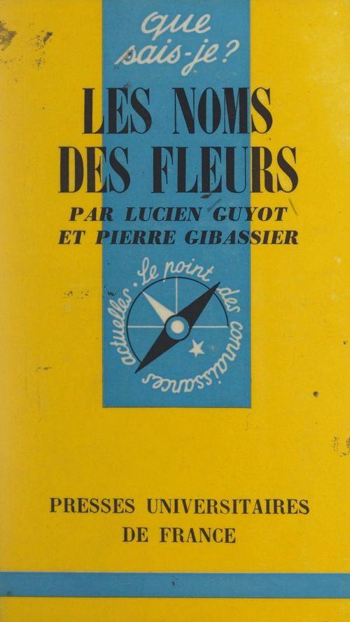 Les noms des fleurs  - Pierre Gibassier  - Lucien Guyot