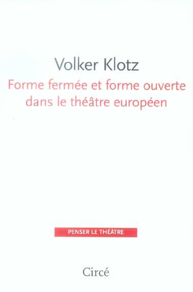Forme fermee et forme ouverte dans le theatre europeen
