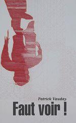 Faut voir !  - Patrick Vauday