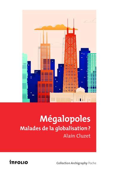 Mégalopoles ; malades de la globalisation ?