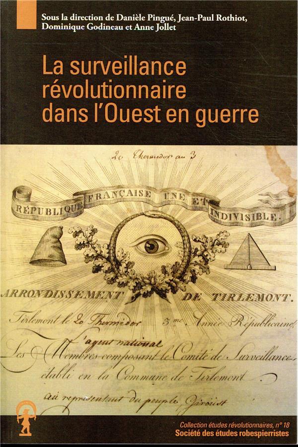 La surveillance révolutionnaire dans l'Ouest en guerre